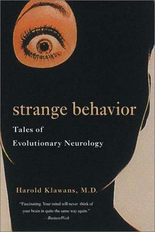 Strange Behavior Tales of Evolutionary Neurology  2001 9780393321845 Front Cover