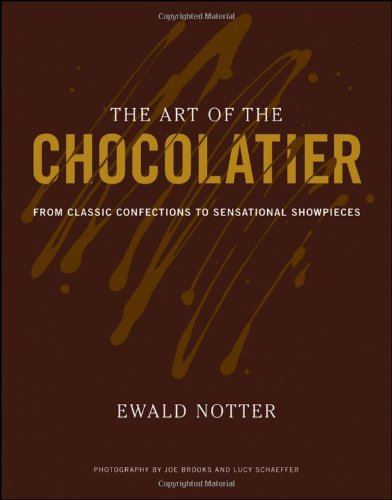 Art of the Chocolatier From Classic Confections to Sensational Showpieces  2011 edition cover