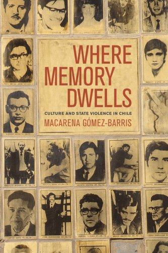 Where Memory Dwells Culture and State Violence in Chile  2008 edition cover