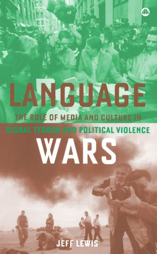 Language Wars The Role of Media and Culture in Global Terror and Political Violence  2005 9780745324845 Front Cover