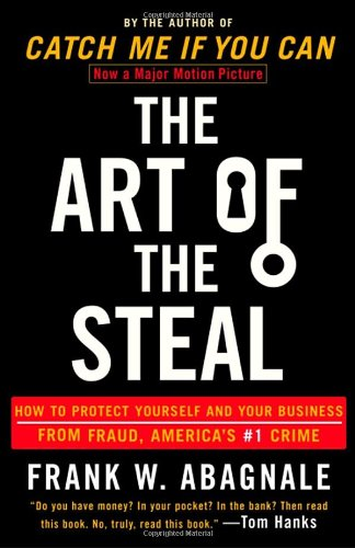 Art of the Steal How to Protect Yourself and Your Business from Fraud, America's #1 Crime  2001 (Reprint) edition cover