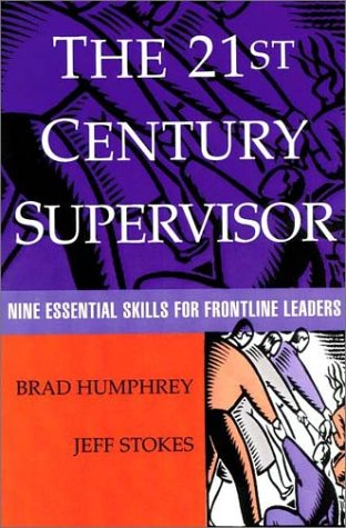21st Century Supervisor Nine Essential Skills for Frontline Leaders  1999 edition cover