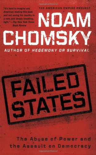 Failed States The Abuse of Power and the Assault on Democracy N/A edition cover