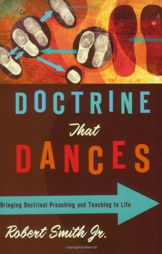 Doctrine That Dances Bringing Doctrinal Preaching and Teaching to Life  2008 edition cover