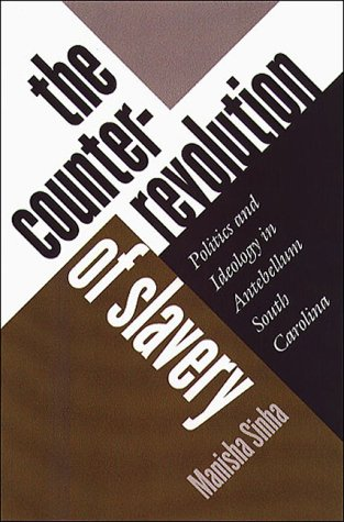 Counterrevolution of Slavery Politics and Ideology in Antebellum South Carolina  2000 edition cover