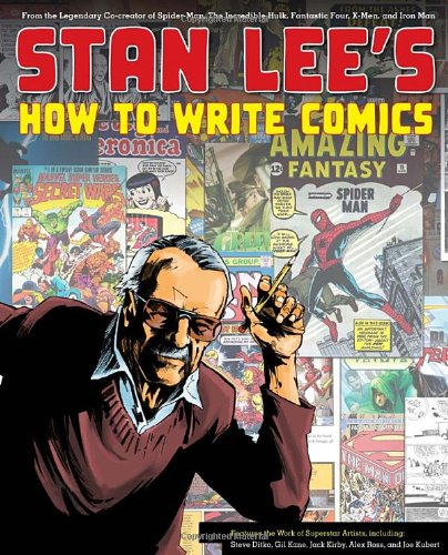 Stan Lee's How to Write Comics From the Legendary Co-Creator of Spider-Man, the Incredible Hulk, Fantastic Four, X-Men, and Iron Man  2011 edition cover