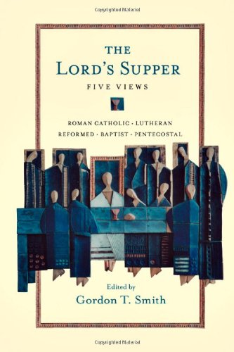 Lord's Supper Five Views  2008 edition cover