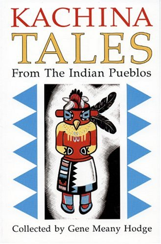 Kachina Tales from the Indian Pueblos Legends and Stories N/A 9780865341845 Front Cover