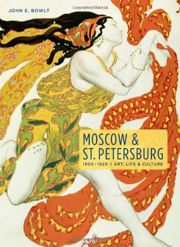Moscow and St. Petersburg 1900-1920 Art, Life, and Culture of the Russian Silver Age N/A edition cover