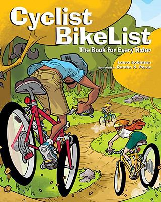 Cyclist BikeList The Book for Every Rider  2009 9780887767845 Front Cover