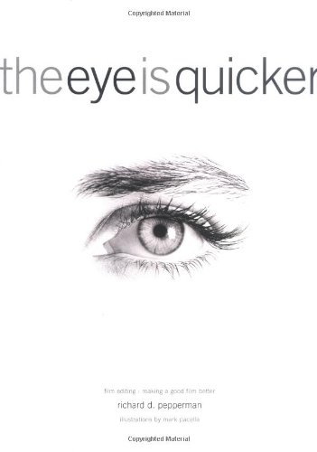 Eye Is Quicker Film Editing: Making a Good Film Better  2004 edition cover