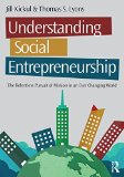 Understanding Social Entrepreneurship The Relentless Pursuit of Mission in an Ever Changing World 2nd 2016 (Revised) 9781138903845 Front Cover