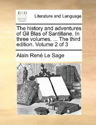 History and Adventures of Gil Blas of Santillane in Three Volumes the Third Edition Volume 2 Of  N/A edition cover