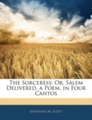 Sorceress Or, Salem Delivered. a Poem, in Four Cantos N/A 9781144773845 Front Cover