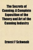 Secrets of Canning; a Complete Exposition of the Theory and Art of the Canning Industry N/A edition cover