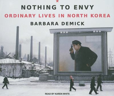 Nothing to Envy: Ordinary Lives in North Korea  2009 9781400109845 Front Cover