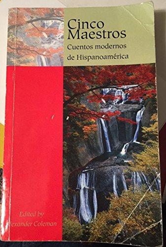 Cinco Maestros Cuentos Modernos de Hispanoam�rica  2005 9781413079845 Front Cover