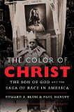 Color of Christ The Son of God and the Saga of Race in America  2014 edition cover