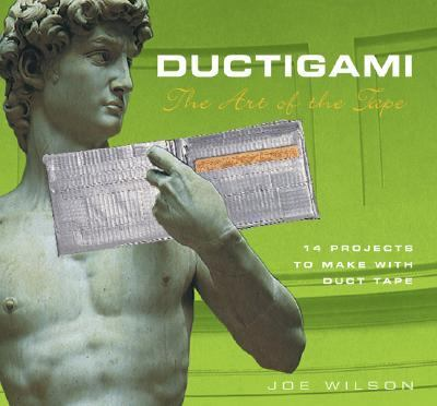 Ductigami The Art of the Tape  1999 9781550462845 Front Cover