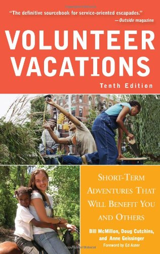 Volunteer Vacations Short-Term Adventures That Will Benefit You and Others 10th 2009 9781556527845 Front Cover