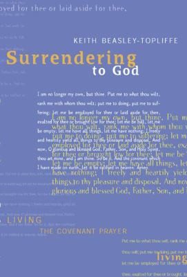 Surrendering to God Meditations on the Covenant Prayer  2001 9781557252845 Front Cover