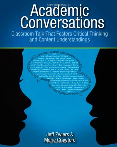 Academic Conversations Classroom Talk That Fosters Critical Thinking and Content Understandings  2011 edition cover