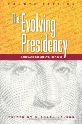 Evolving Presidency Landmark Documents, 1787-2010 4th 2012 (Revised) edition cover