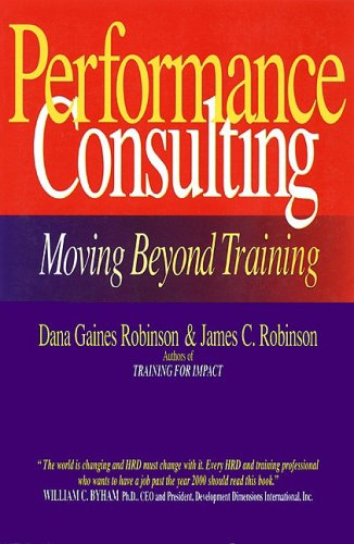 Performance Consulting Moving Beyond Training  1996 (Reprint) edition cover