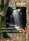 Die Schl�ssel Zum Verborgenen Schatz  N/A 9783837040845 Front Cover