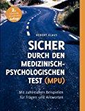 Sicher durch den Medizinisch-Psychologischen Test (MPU): Mit zahlreichen Beispielen für Fragen und Antworten N/A edition cover