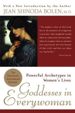 Goddesses in Everywoman Powerful Archetypes in Women's Lives 20th 2004 (Anniversary) edition cover