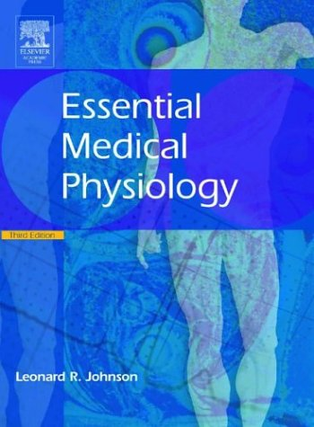 Essential Medical Physiology  3rd 2004 (Revised) 9780123875846 Front Cover