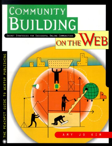 Community Building on the Web Secret Strategies for Successful Online Communities  2000 edition cover