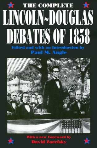 Complete Lincoln-Douglas Debates of 1858   1991 (Reprint) 9780226020846 Front Cover