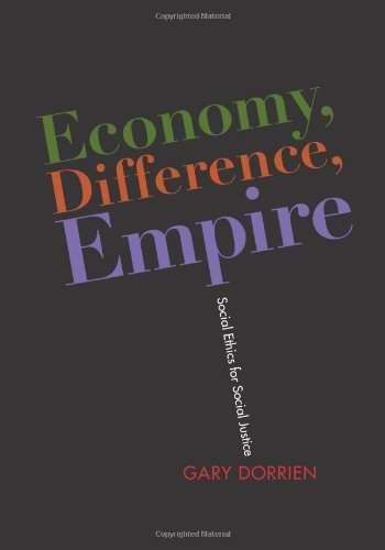 Economy, Difference, Empire Social Ethics for Social Justice  2010 9780231149846 Front Cover