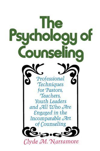 Psychology of Counseling Professional Techniques for Pastors, Teachers, Youth Leaders and All Parents  2000 9780310237846 Front Cover