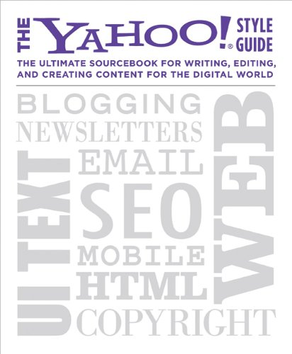 Yahoo! Style Guide The Ultimate Sourcebook for Writing, Editing, and Creating Content for the Digital World  2010 edition cover