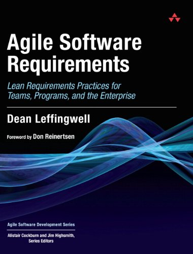 Agile Software Requirements Lean Requirements Practices for Teams, Programs, and the Enterprise  2011 edition cover
