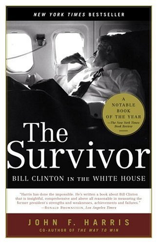 Survivor Bill Clinton in the White House N/A edition cover