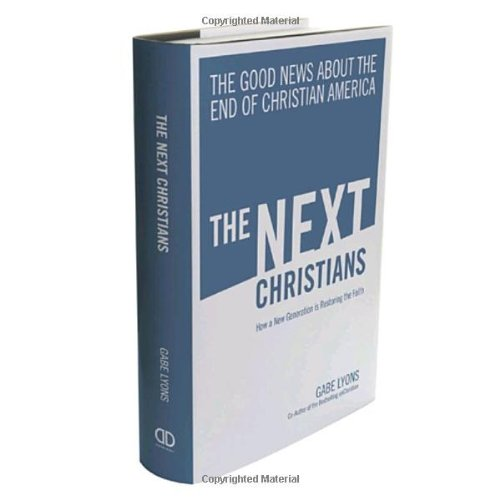 Next Christians The Good News about the End of Christian America  2010 edition cover
