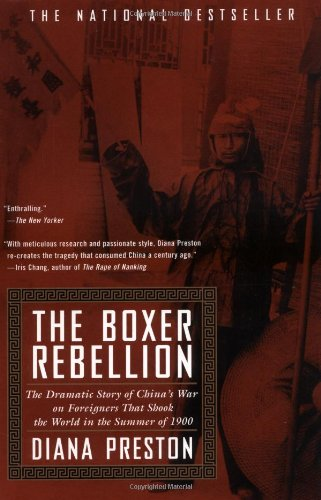 Boxer Rebellion The Dramatic Story of China's War on Foreigners that Shook the World in the Summer Of 1900  2000 (Reprint) edition cover