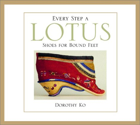 Every Step a Lotus Shoes for Bound Feet  2001 edition cover