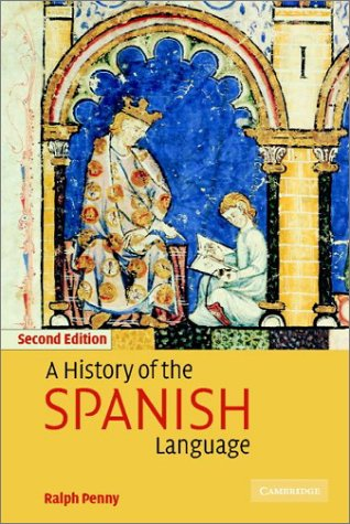 History of the Spanish Language  2nd 2002 (Revised) 9780521011846 Front Cover