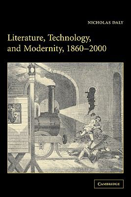 Literature, Technology, and Modernity, 1860-2000   2009 9780521123846 Front Cover