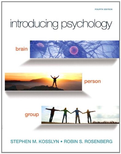 Introducing Psychology Brain, Person, Group 4th 2011 9780558882846 Front Cover