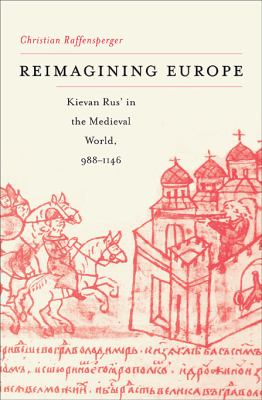Reimagining Europe Kievan Rus' in the Medieval World  2012 edition cover