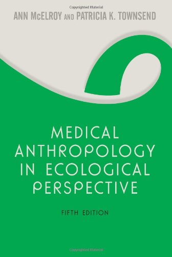 Medical Anthropology in Ecological Perspective  5th 2009 edition cover