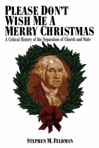 Please Don't Wish Me a Merry Christmas A Critical History of the Separation of Church and State N/A edition cover