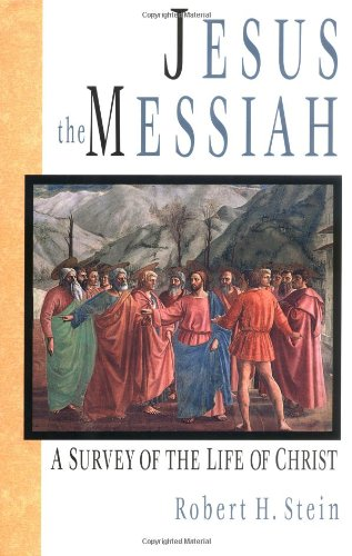 Jesus the Messiah A Survey of the Life of Christ  1996 edition cover