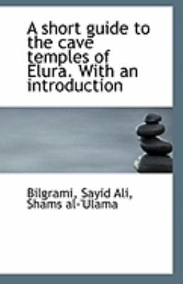 Short Guide to the Cave Temples of Elura with an Introduction  N/A 9781113242846 Front Cover